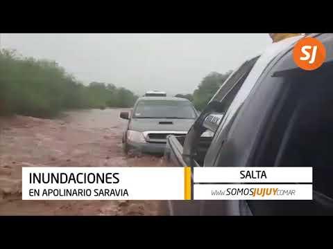 Inundaciones en Apolinario Saravia - Salta
