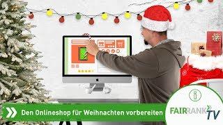 Den Onlineshop auf Weihnachten vorbereiten | Fairrank TV