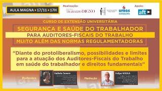 AULA MAGNA - 17/11 - 17H - CURSO SEGURANÇA E SAÚDE DO TRABALHADOR PARA AFTs - MUITO ALÉM DAS NRs