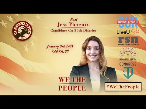 #WeThePeople meet Jess Phoenix - Candidate 25th Congressional District - California