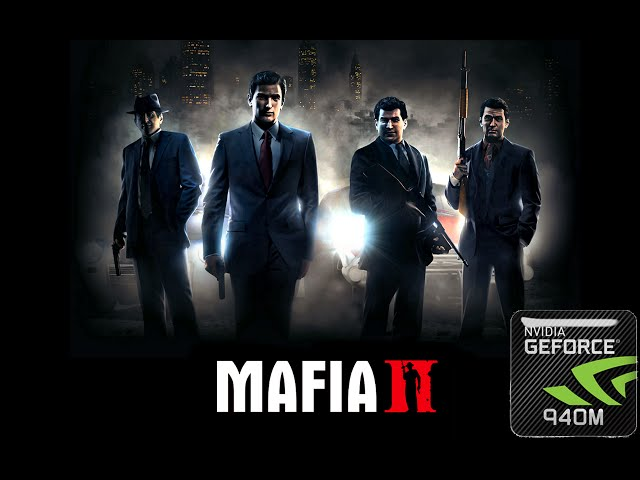 Mafia II on Geforce 940m