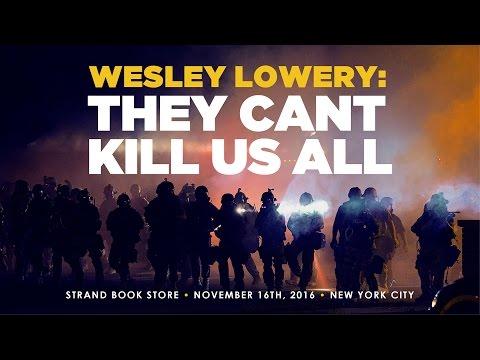 Wesley Lowery & Nikole Hannah Jones | They Can't Kill Us All