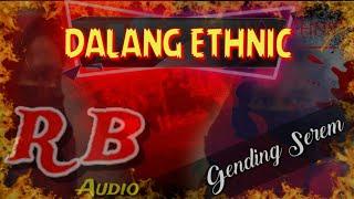 DJ DALANG ETHNIC - GENDING SEREM TAPI NGGLEERR