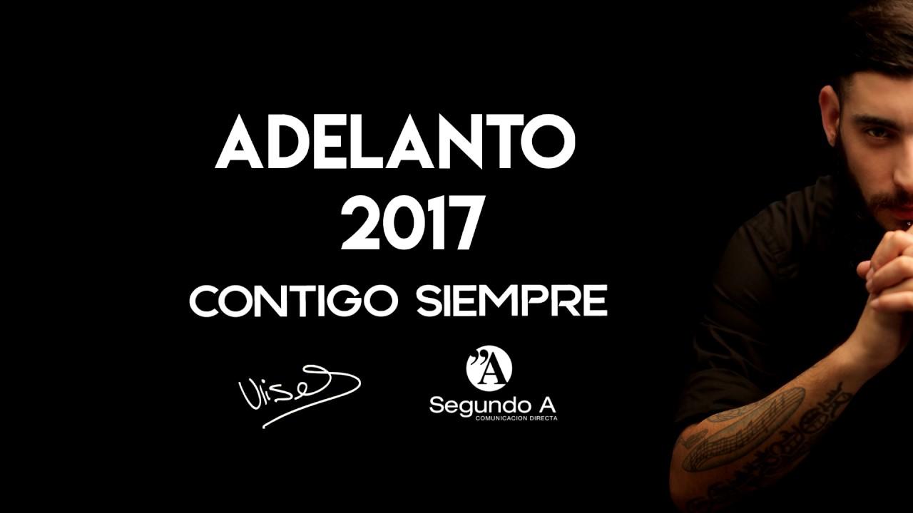 ULISES BUENO | Contigo siempre (Adelanto 2017)