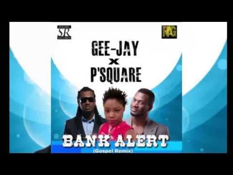 psquare ft Gee Jay - Bank Alert (New Music Gospel version)