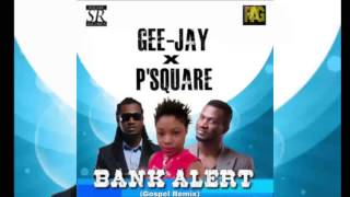 Psquare Ft Gee Jay Bank Alert New Music Gospel version.mp3