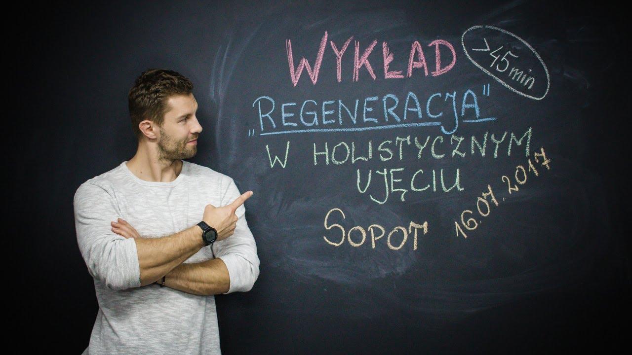 REGENERACJA – WYKŁAD w Sopocie na seminarium WK