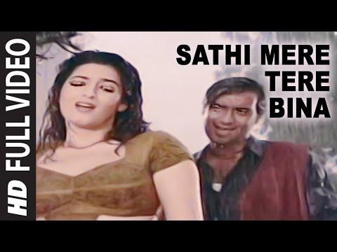 Sathi Mere Tere Bina [Full Song] | Itihaas | Ajay Devgan, Twinkle Khanna