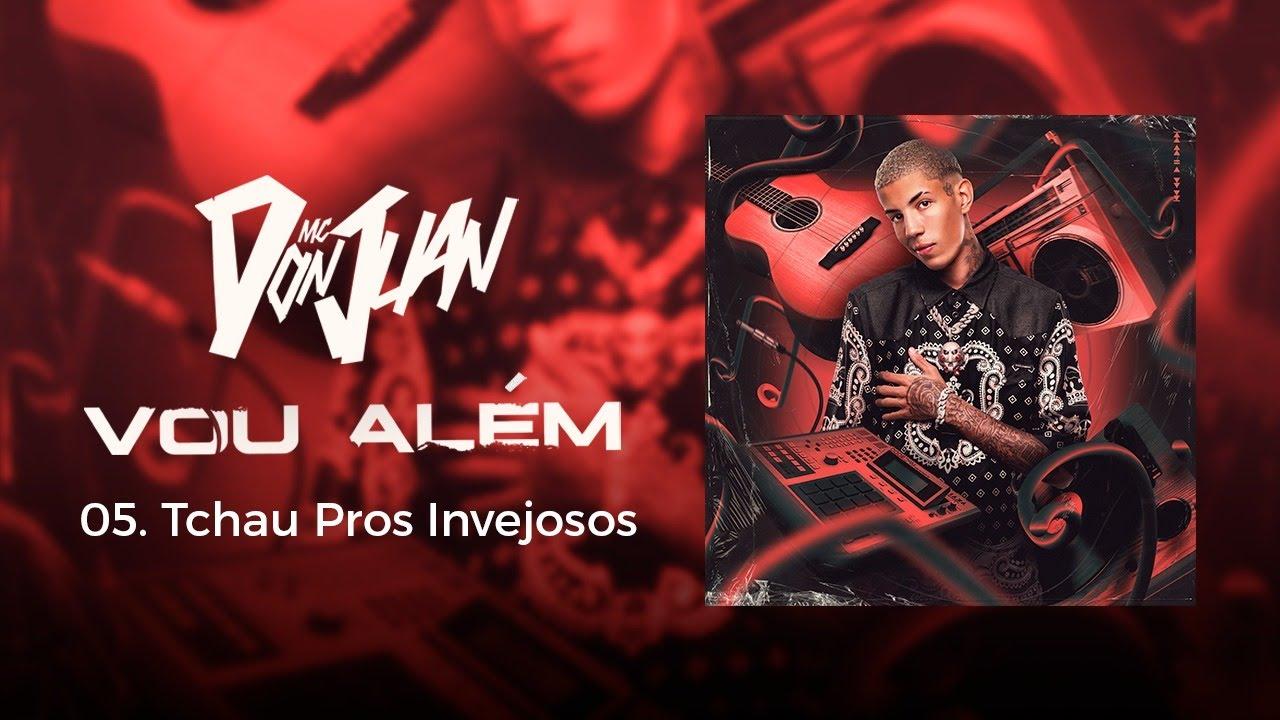 05. Tchau pros Invejosos - MC Don Juan (Vou Além) Lyric Video