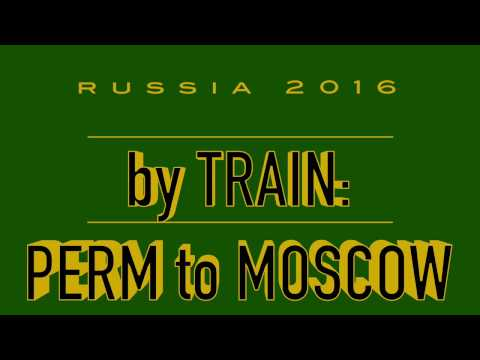 From Perm to Moscow by Train