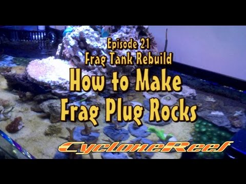 Making Frag Plugs - CycloneReef EP 21