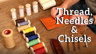 The Leather Element: Thread, Neeḋles & Chisels
