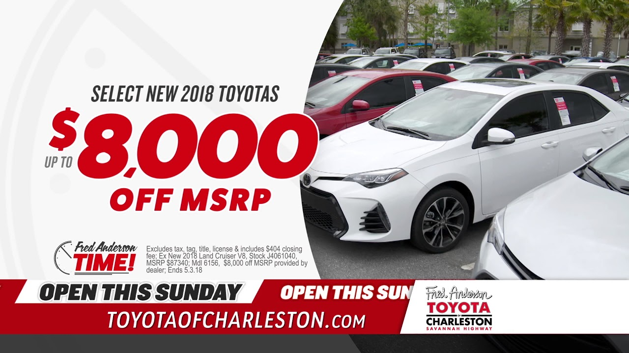Fred Anderson Toyota Of Charleston   Fred Anderson Time   Open Sunday