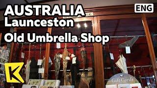 【K】Australia Travel-Launceston[호주 여행-론서스턴]1860년 개업, 오래된 우산가게/Old Umbrella Shop/Tasmania
