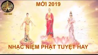 Nhạc Niệm phật Tuyệt hay 2019 Nam mô a di đà phật Nghe an lạc tĩnh tâm  ngủ ngon Phật phù hộ