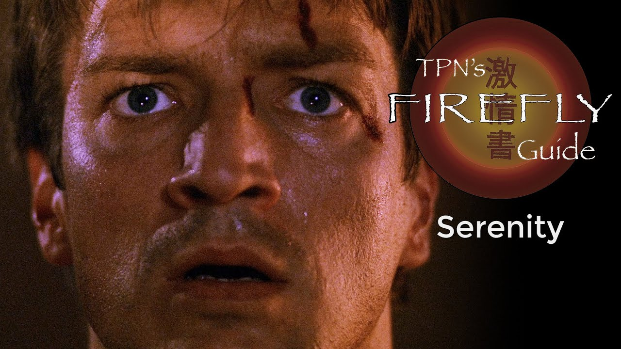 Serenity • S01E01 • TPN's Firefly Guide