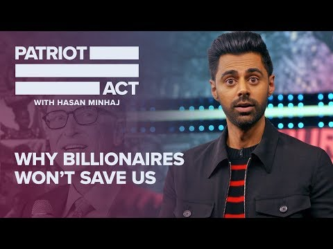 Why Billionaires Won't Save Us | Patriot Act with Hasan Minhaj | Netflix