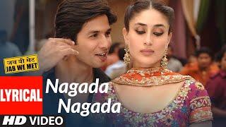 Lyrical: Nagada Nagada | Jab We Met | Kareena Kapoor, Shahid Kapoor | Sonu Nigam, Javed Ali