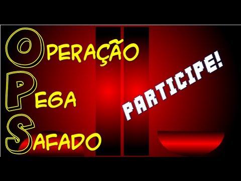 O.P.S - OPERAÇÃO PEGA SAFADO