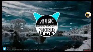 Ghaltana (remix)