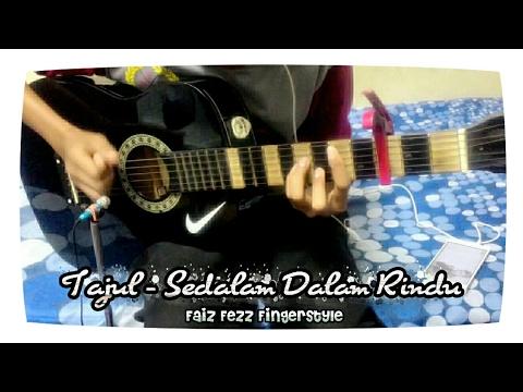 Tajul - Sedalam dalam Rindu | Lirik + Chord | Fingerstyle Cover | Faiz Fezz Fingerstyle