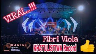 Download Mp3 Haning - Fibri Viola - Khatulistiwa Record - New Monata Gudang lagu