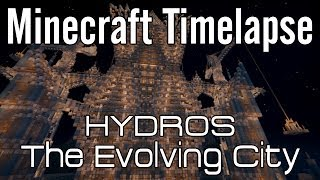 Minecraft Timelapse - Hydros, the Evolving City