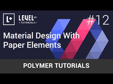 Polymer Tutorials #12 - Material Design With Paper Elements