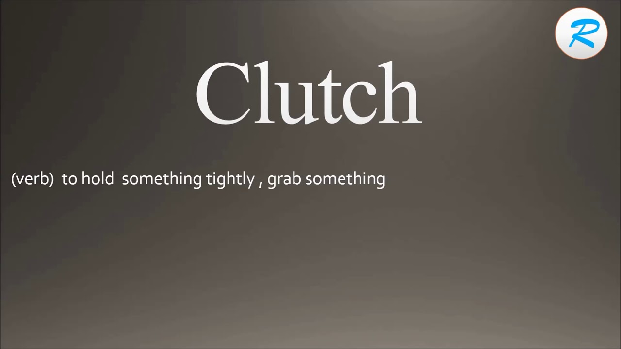 what is the meaning of clutching