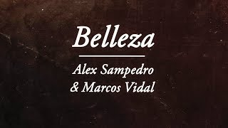 Alex Sampedro ft. Marcos Vidal - BELLEZA · LyricVideo ·