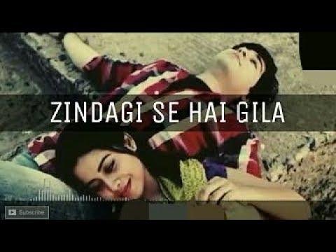 Zindgi se hai Gila phir bhi hume jeena to hai Very Sad Emotional, Video 2017