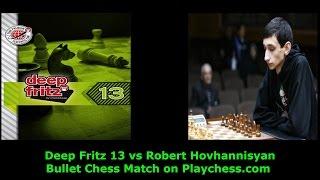 Computer Deep Fritz 13 vs GM Robert Hovhannisyan Bullet Chess on Playchess.com