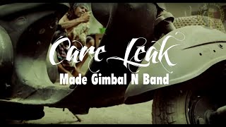 Made Gimbal Care Leak Official Musik Video
