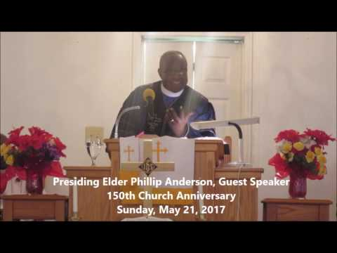 """Presiding Elder Phillip Anderson: """"Meeting the Expectations and Needs of the World""""  May  21, 2017"""