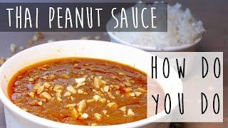 Easy Thai Peanut Sauce || WARNING: Very Addictive