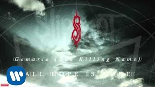 Download Slipknot - Gematria (The Killing Name) (Audio) Mp3 and Videos
