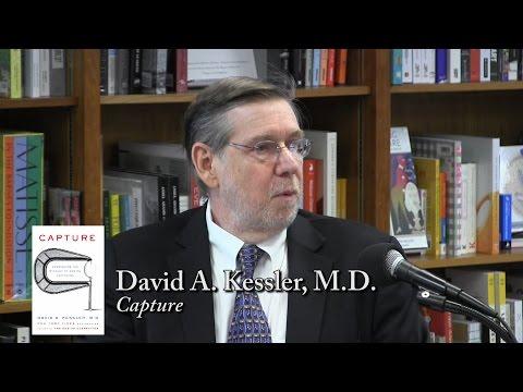 "David A. Kessler, M.D., ""Capture"""