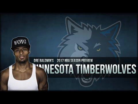 2017 NBA Season Preview #5: Minnesota Timberwolves | Dre Baldwin