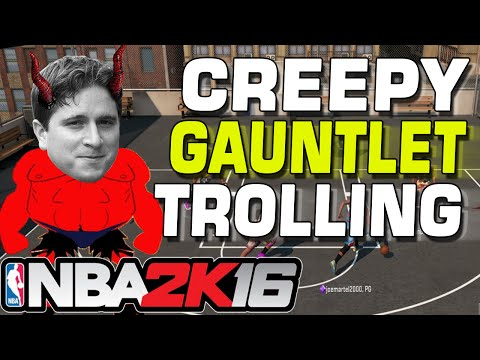 NBA 2K16 Creepy Gauntlet Trolling