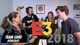 Our E3 2018 Recap - Team Chat Podcast Episode 123