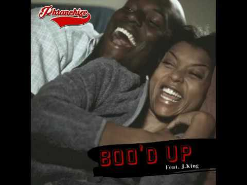 Phranchize- Boo'd Up Ft J.King