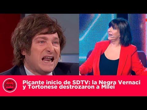 Picante inicio de SDTV (TVR) la Negra Vernaci y Tortonese destrozaron a Milei