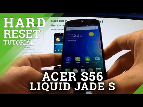 Hard Reset ACER S56 Liquid Jade S - wipe device by factory reset