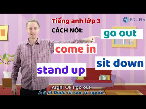 Học Tiếng Anh Lớp 3 Unit 6: Hướng dẫn nói đứng lên, ngồi xuống, đi ra, đi vào