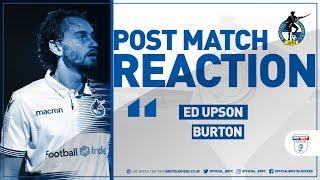 Reaction: Ed Upson on Burton