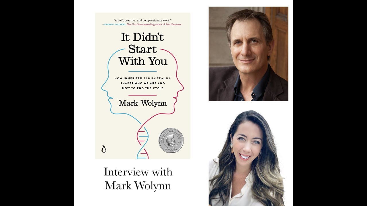 It Didn't Start With You: Mark Wolynn Interviewed by Ipek Aykol
