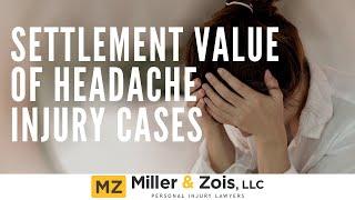 Settlement Value of Headache Injury Cases