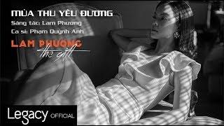Mùa Thu Yêu Đương | LAM PHƯƠNG - The Gift | Phạm Quỳnh Anh