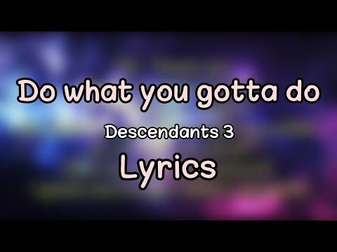 "Dove Cameron , Cheyenne Jackson Do What You Gotta Do Lyrics ( From ""Descendants 3"")"