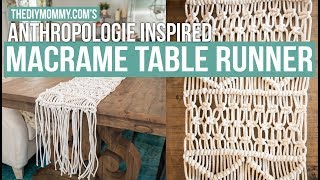 How to Make a Macrame Table Runner | Anthropologie Inspired | The DIY Mommy